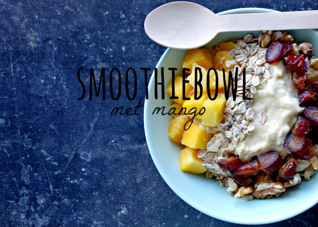 Smoothiebowl met mango, healthy food love